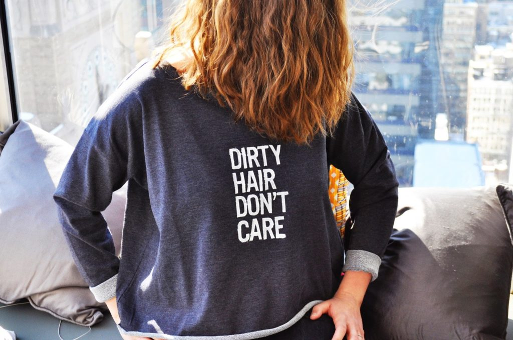 Dirty Hair, Don't Care